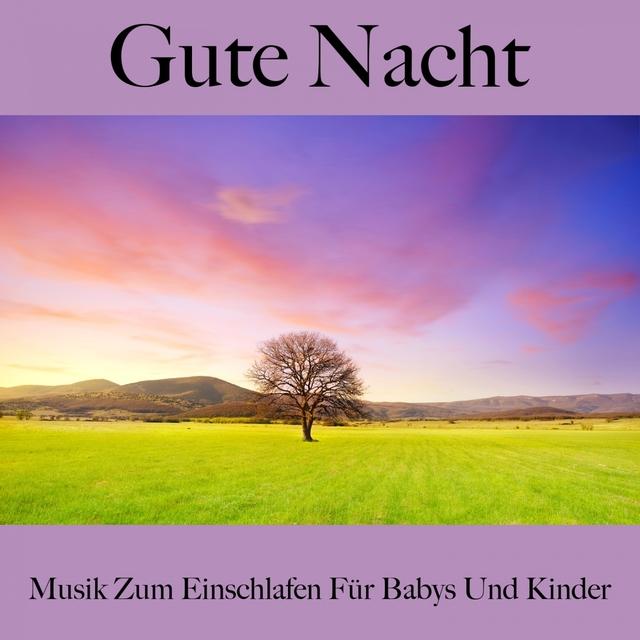 Gute Nacht: Musik Zum Einschlafen Für Babys Und Kinder: Piano Dreams - Die Beste Musik Zum Entspannen