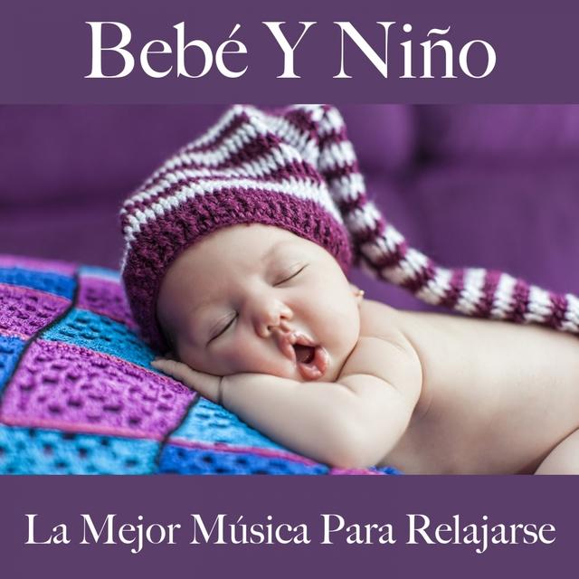 Bebé Y Niño: La Mejor Música Para Relajarse: Piano Dreams - La Mejor Música Para Dormir