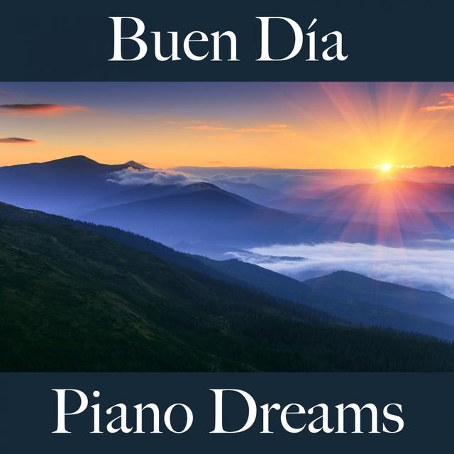 Buen Día: Piano Dreams - La Mejor Música Para Descansarse