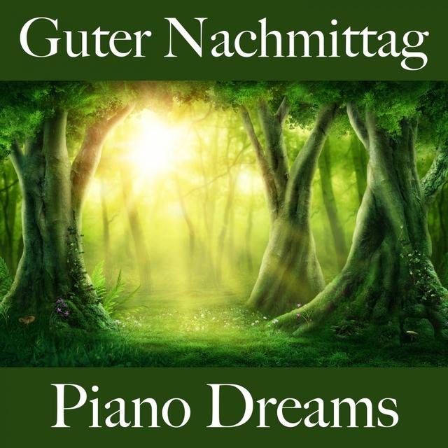 Guter Nachmittag: Piano Dreams - Die Beste Musik Zum Entspannen