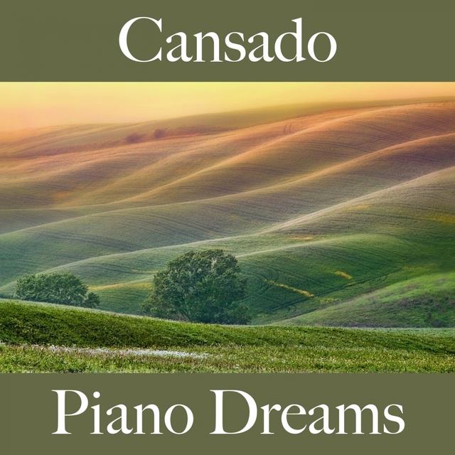 Cansado: Piano Dreams - A Melhor Música Para Sentir-Se Melhor