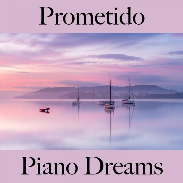 Prometido: Piano Dreams - La Mejor Música Para El Tiempo Entre Dos