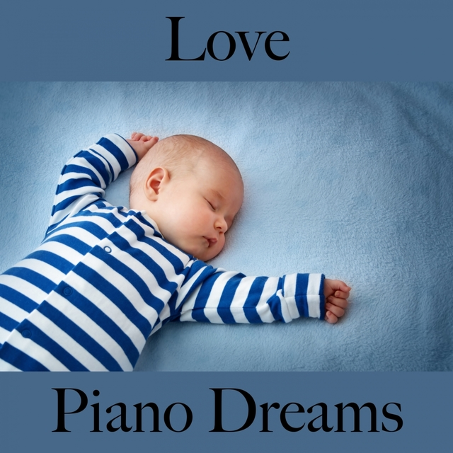 Love: Piano Dreams - The Best Music For The Time Together