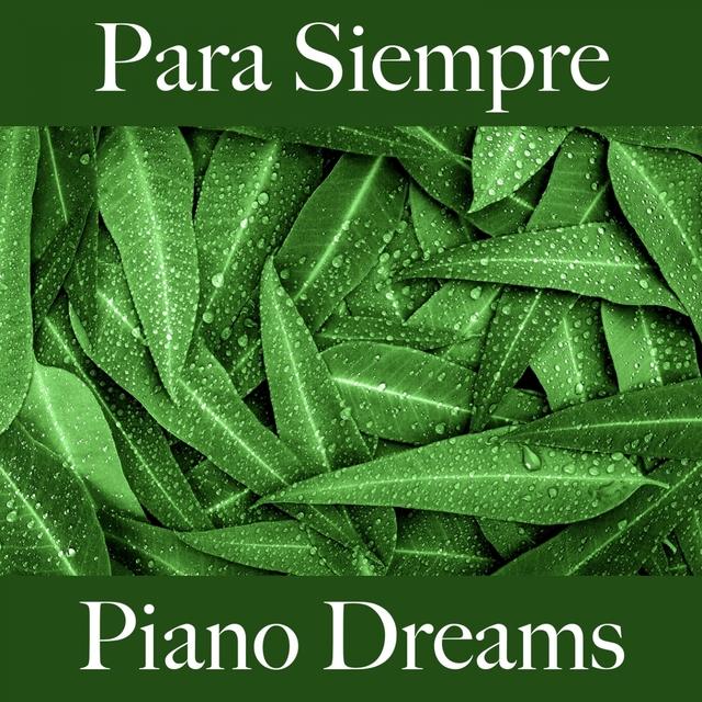 Para Siempre: Piano Dreams - La Mejor Música Para El Tiempo Entre Dos
