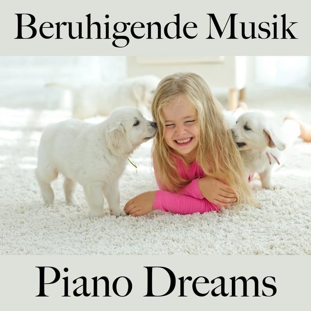 Beruhigende Musik: Piano Dreams - Die Besten Sounds Zum Entspannen