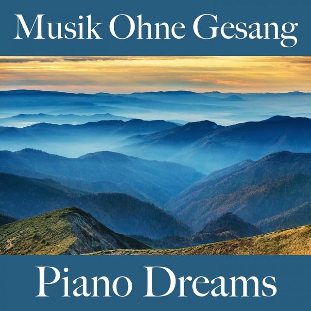 Musik Ohne Gesang: Piano Dreams - Die Besten Sounds Zum Entspannen