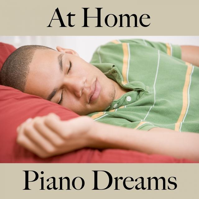 At Home: Piano Dreams - A Melhor Música Para Relaxar