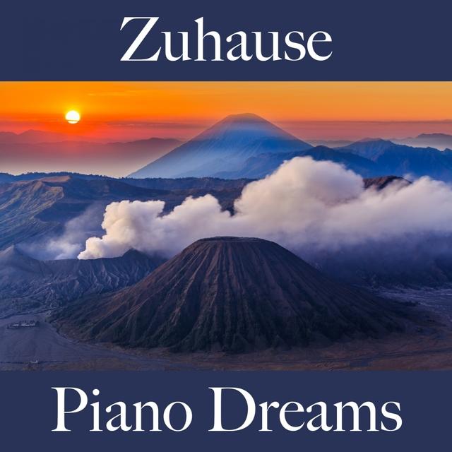 Zuhause: Piano Dreams - Die Beste Musik Zum Entspannen