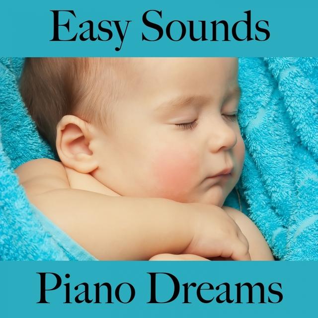 Easy Sounds: Piano Dreams - Os Melhores Sons Para Relaxar