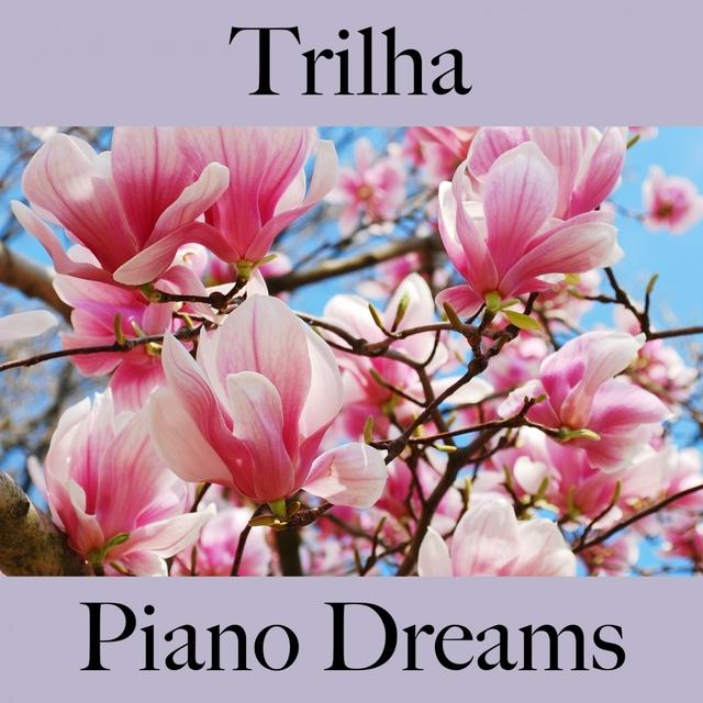 Trilha: Piano Dreams - A Melhor Música Para Relaxar