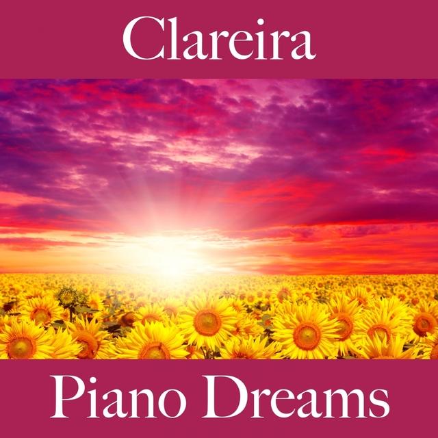 Clareira: Piano Dreams - A Melhor Música Para Relaxar