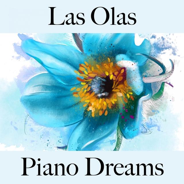 Las Olas: Piano Dreams - La Mejor Música Para Descansarse