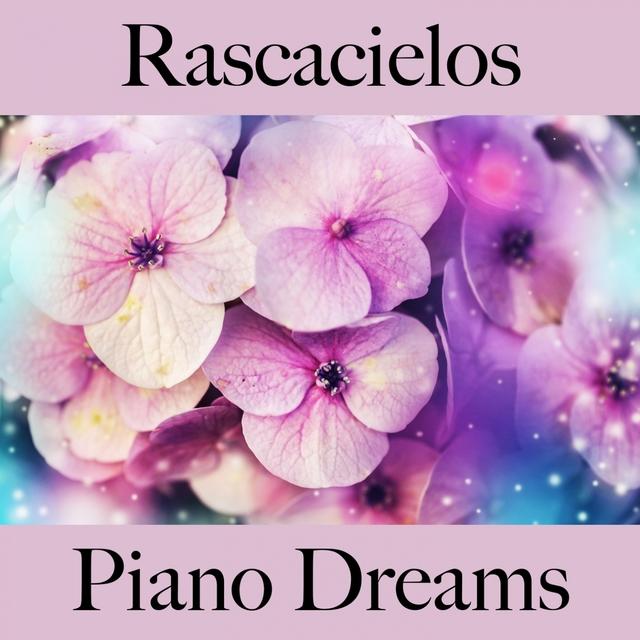Rascacielos: Piano Dreams - Los Mejores Sonidos Para Descansarse