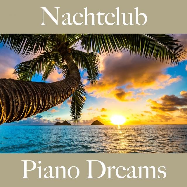 Nachtclub: Piano Dreams - Die Besten Sounds Zum Entspannen