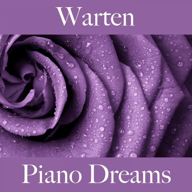 Warten: Piano Dreams - Die Besten Sounds Zum Entspannen