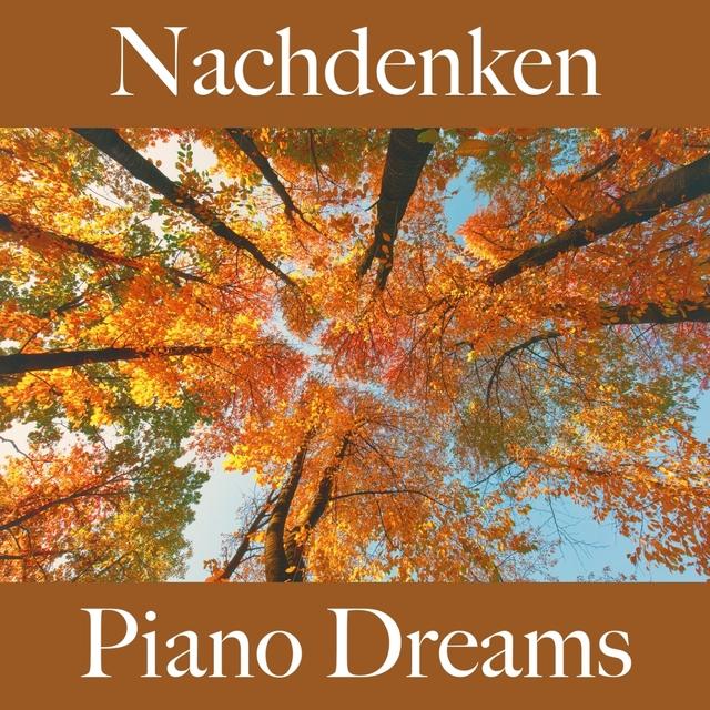 Nachdenken: Piano Dreams - Die Beste Musik Zum Entspannen