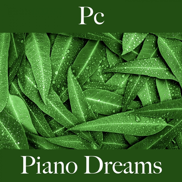Pc: Piano Dreams - The Best Music For Relaxation