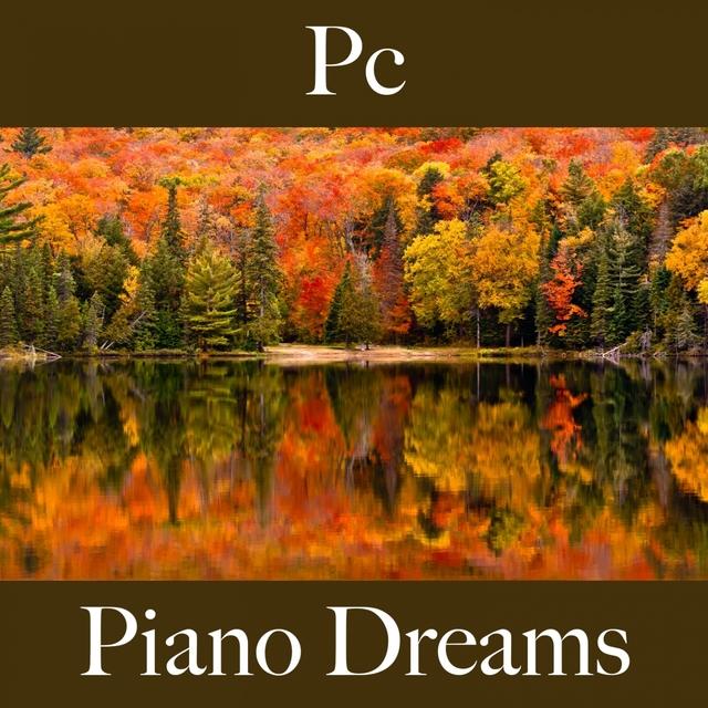 Pc: Piano Dreams - A Melhor Música Para Relaxar