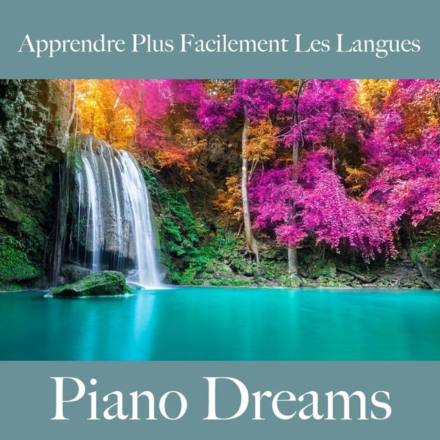 Apprendre Plus Facilement Les Langues: Piano Dreams - La Meilleure Musique Pour Se Détendre