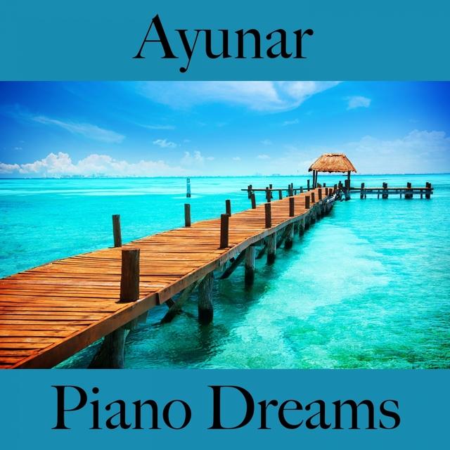 Couverture de Ayunar: Piano Dreams - La Mejor Música Para Descancarse
