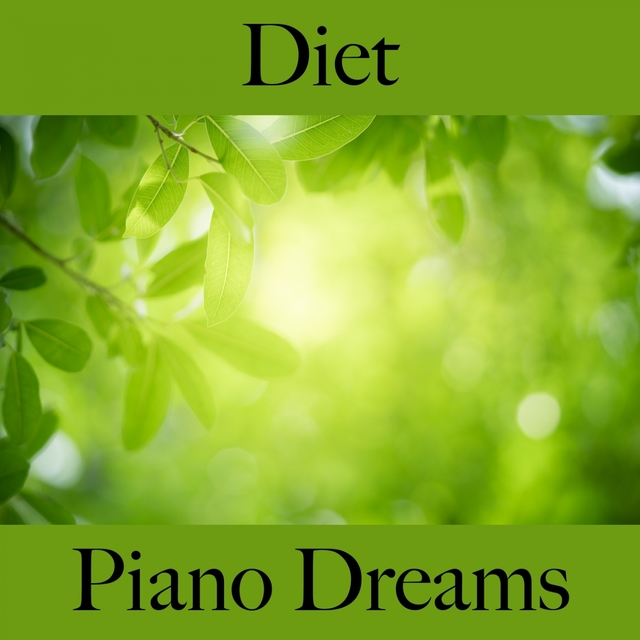 Diet: Piano Dreams - The Best Music For Relaxation