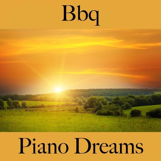 Couverture de Bbq: Piano Dreams - Os Melhores Sons Para Relaxar