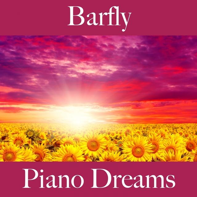 Barfly: Piano Dreams - Os Melhores Sons Para Relaxar