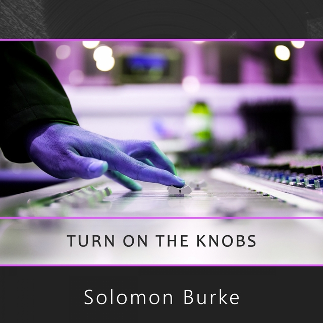 Turn On The Knobs