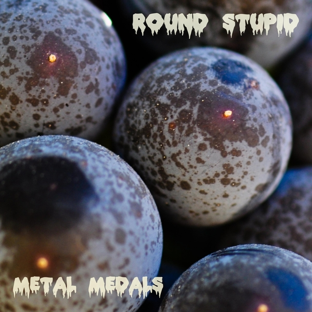 Round Stupid