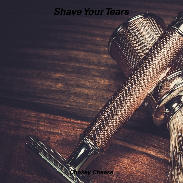 Shave Your Tears