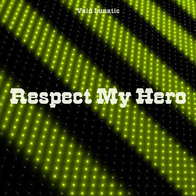 Respect My Hero