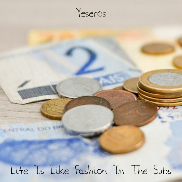 Life Is Like Fashion In The Subs