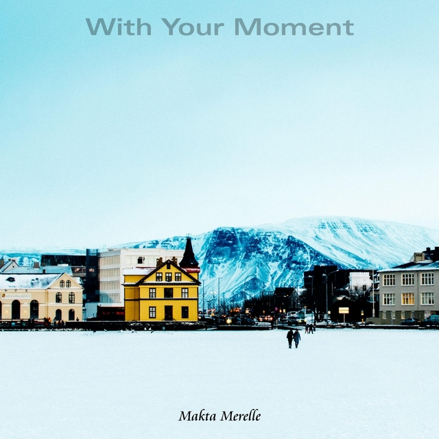 With Your Moment