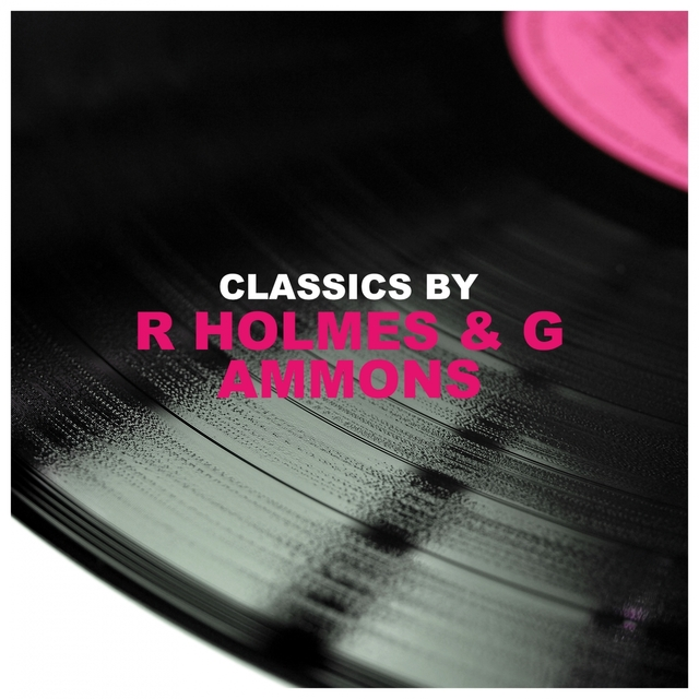 Classics by R Holmes & G Ammons