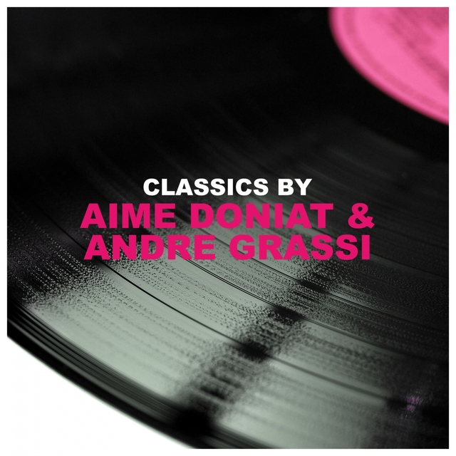 Classics by Aime Doniat & Andre Grassi