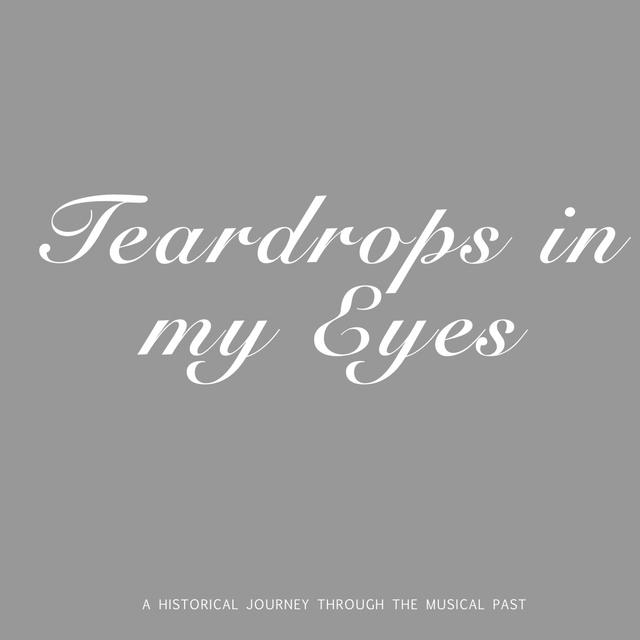 Teardrops in my Eyes