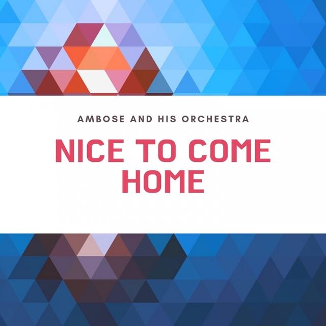 Nice to Come Home