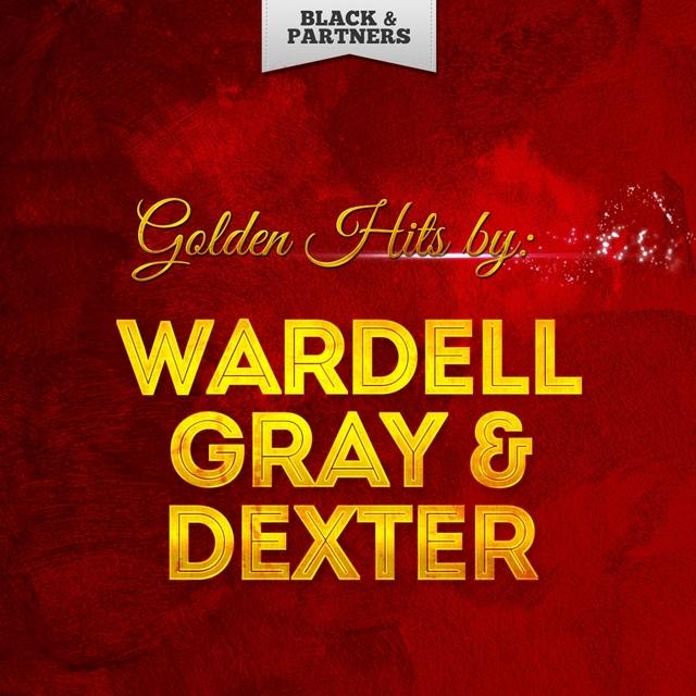 Golden Hits By Wardell Gray & Dexter Gordon