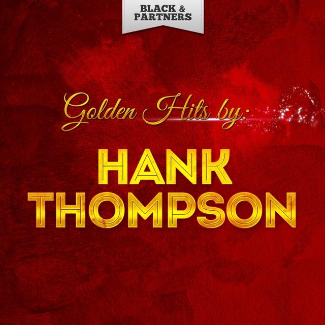 Golden Hits By Hank Thompson