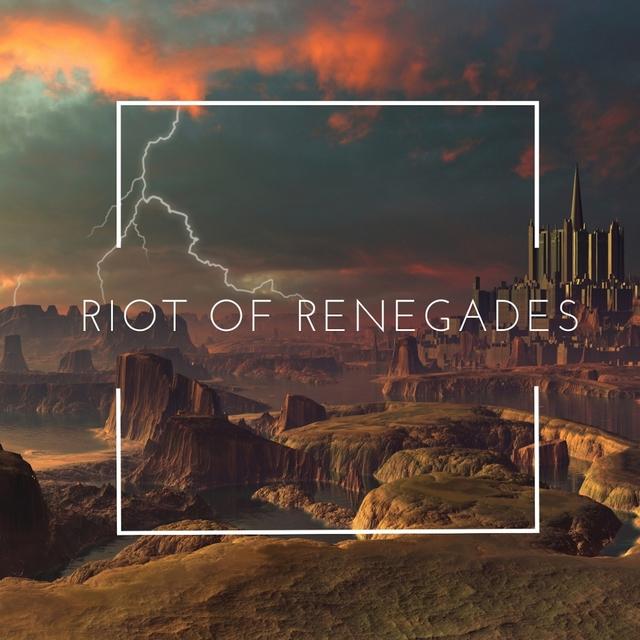 Riot if Renegades