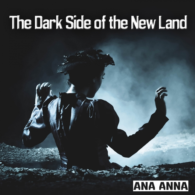 The Dark Side of the New Land