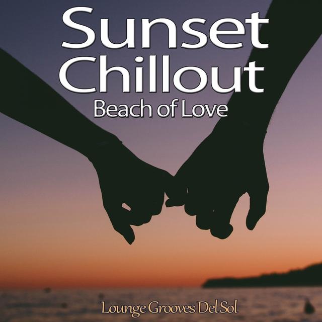Couverture de Sunset Chillout Beach of Love