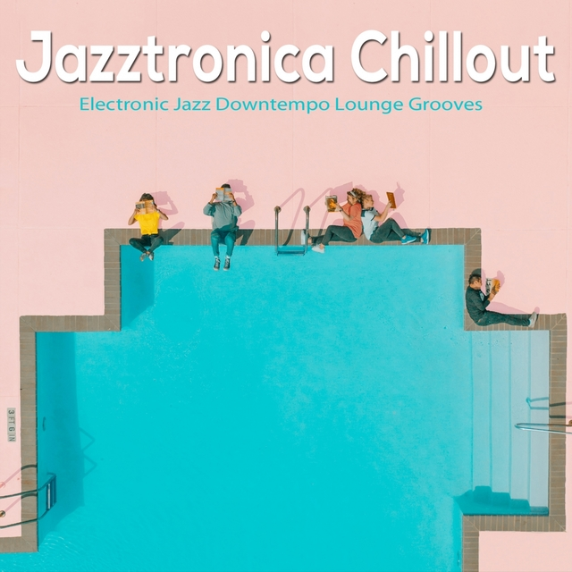 Jazztronica Chillout