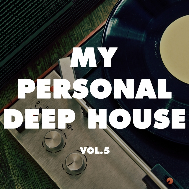 My Personal Deep House, Vol. 5
