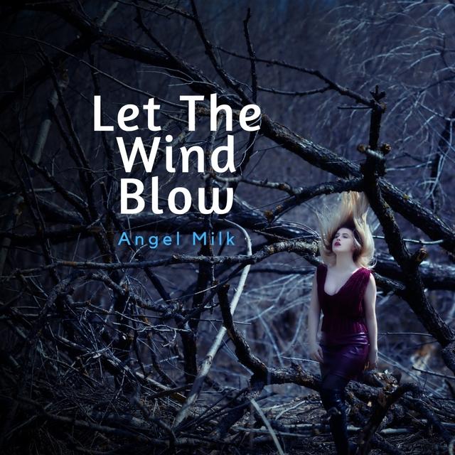 Couverture de Let The Wind Blow