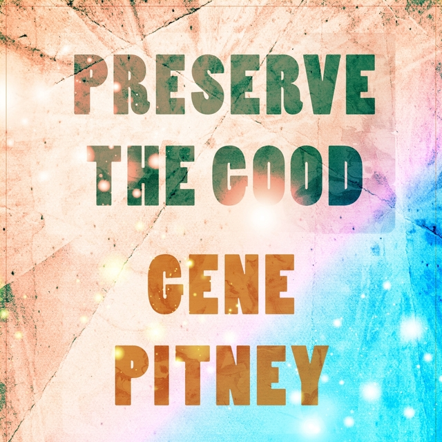 Couverture de Preserve The Good