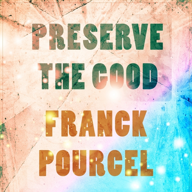 Preserve The Good