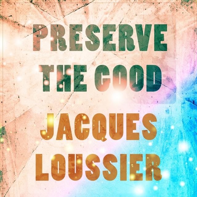 Preserve The Good
