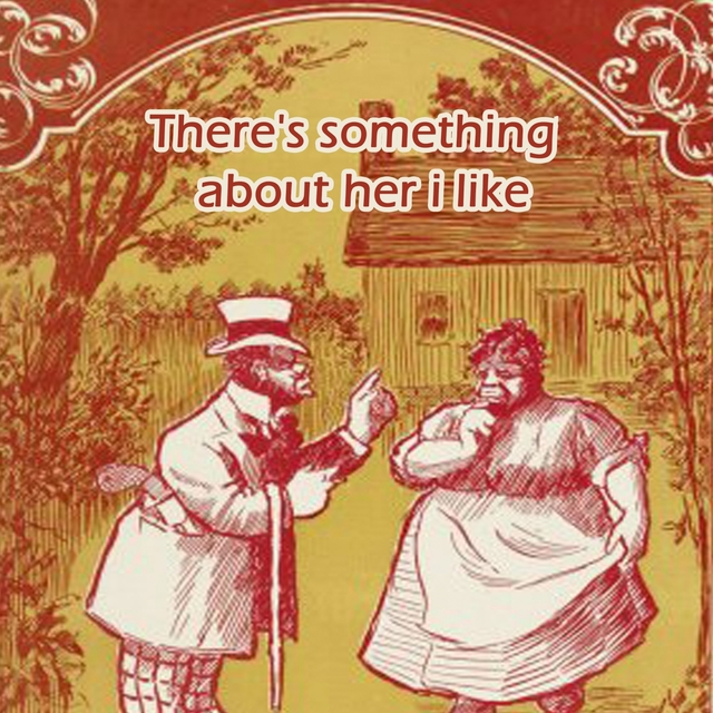 Couverture de There's Something about Her I Like