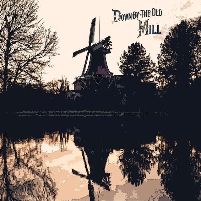 Couverture de Down By The Old Mill